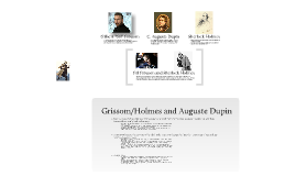 Copy of Gil Grissom, a modern Sherlock Holmes, and his relation to C. Auguste Dupin, Poe's ideal scientist