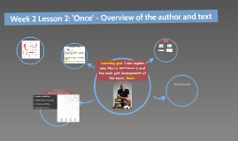 Week 2 Lesson 2: 'Once' - Overview of the author and text