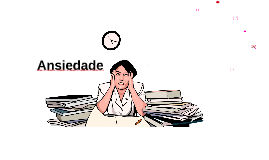 Copy of Ansiedade