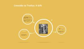 Cressida to Troilus: A Gift