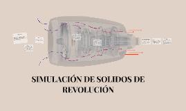 SIMULACIÓN DE SOLIDOS DE REVOLUCIÓN