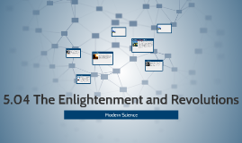 5.04 The Enlightenment and Revolutions