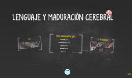 LENGUAJE Y MADURACIÓN CEREBRAL