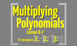 Copy of Multiplying Polynomials