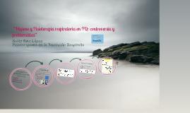 """""""Higiene y Fisioterapia respiratoria en FQ: controversia y problemática"""""""