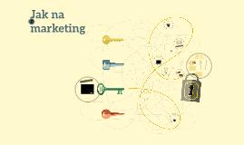 Jak na marketing