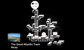 The Great Atlantic Trash Heap