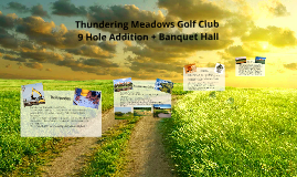 Thundering Meadows Golf Club- 9 Hole Addition + Banquet Hall