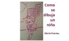 Como se dibuja a un niño (Gloria Fuertes)