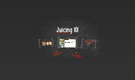 Copy of Juicing 101