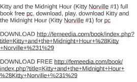 Kitty And The Midnight Hour Norville 1 Full Book Fr By Jeff Singh On Prezi