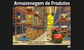 Copy of Armazenagem de Produtos