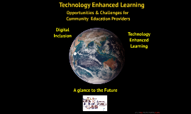 Technology Enhanced Learning: Opportunities & Challenges for Community Education Providers