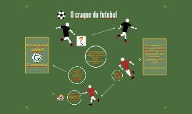 O craque do futebol