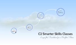 Copy of C2 Smarter Skills Classes