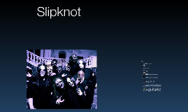 Copy of The History Of Slipknot