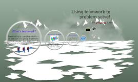 Using teamwork to problem solve!