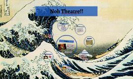 Copy of Noh Theatre!!