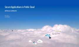 Secure Applications in Public Clouds