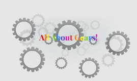 All About Gears!
