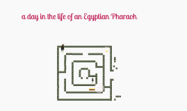 a day in the life of an Egyption pharoah