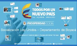 Presentación Ley Unidos- Socializacion Territorio (Boyacá)