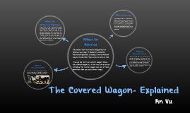 The Covered Wagon- An Vu