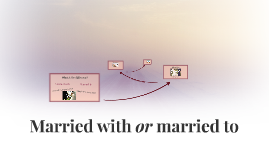 Married with or married to
