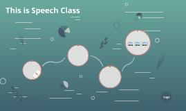 This is Speech Class