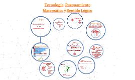 Tecnologia, Razonamiento Matematico y Sentido Logico