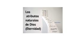 Los atributos naturales de Dios (Eternidad)