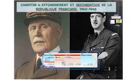 CHAPITRE 4: EFFONDREMENT ET REFONDATION DE LA REPUBLIQUE FRANCAISE, 1940-1946