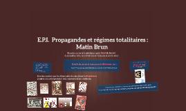 E.P.I.  Propagandes et régimes totalitaires : Matin Brun