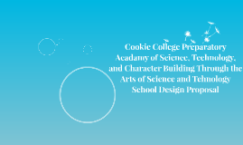 Cookie College PreparatoryAcadamy of Science, Technology, an