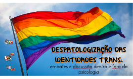 Desapatologização das identidades trans [VII Semana de Psicologia]