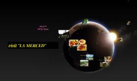 "visit ""LA MERCED"""