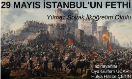 29 MAYIS İSTANBUL'UN FETHİ