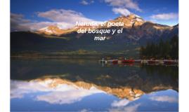 Neruda, el poeta del bosque y el mar