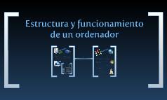 Estructura y funcionamiento de un ordenador