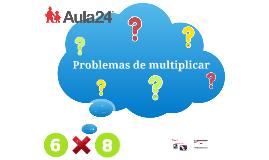 Problemas de multiplicar