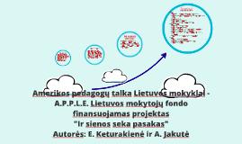 Amerikos pedagogų talka Lietuvos mokyklai - A.P.P.L.E. Lietu