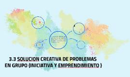 3.3 SOLUCION CREATIVA DE PROBLEMAS