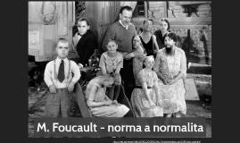 M. Foucault - norma a normalita