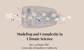 Modeling and Complexity in Climate Science