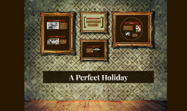 A Perfect Holiday