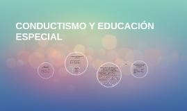 CONDUCTISMO Y EDUCACIÓN ESPECIAL