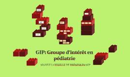 GIP: Groupe d'intérêt en pédiatrie