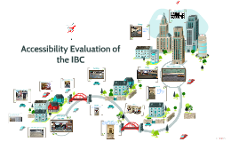 Accessibility Evaluation of the IBC