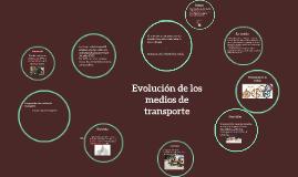 Copy of Evolución de los medios de transporte