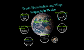 Copy of TRADE LIBERALIZATION AND WAGE INEQUALITY IN MEXICO